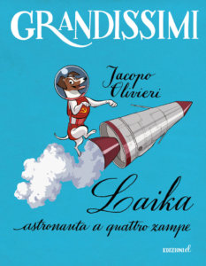 Laika, astronauta a quattro zampe - Olivieri/Ferrario | Edizioni EL-9788847736177