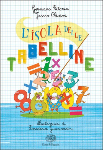 L'isola delle tabelline - Pettarin e Olivieri/Guicciardini | Einaudi Ragazzi 9788866564713