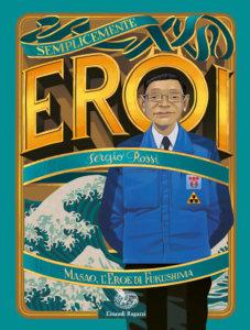 Masao, l'Eroe di Fukushima - Rossi | Einaudi Ragazzi-9788866564799