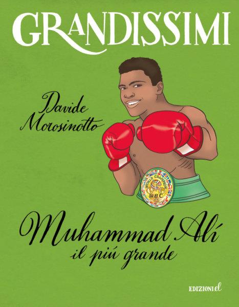 Muhammad Alì, il più grande - Morosinotto/Santi | Edizioni EL - 9788847736160
