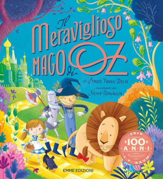 Il meraviglioso Mago di Oz - Roncaglia-Bongini - Emme Edizioni - 9788867148240