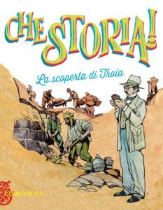 La scoperta di Troia - Bordiglioni-Visintin - Edizioni EL - 9788847736337