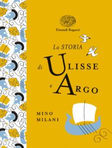 La storia di Ulisse e Argo - Milani-D'Altan - Einaudi Ragazzi - 9788866564836