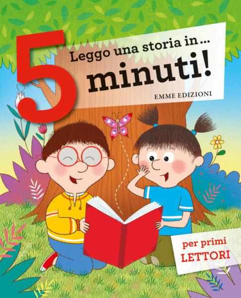 Leggo una storia in… 5 minuti! - Bordiglioni e Sillani - AA.VV. -  Emme Edizioni - 9788867148233