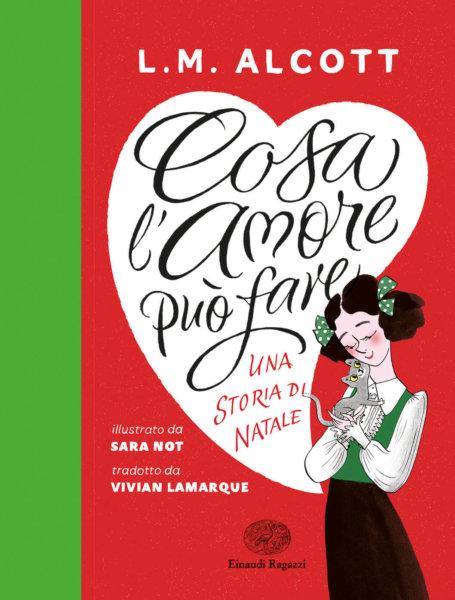 Cosa l'amore può fare - Una storia di Natale - Alcott e Lamarque - Not - Einaudi Ragazzi - 9788866565017