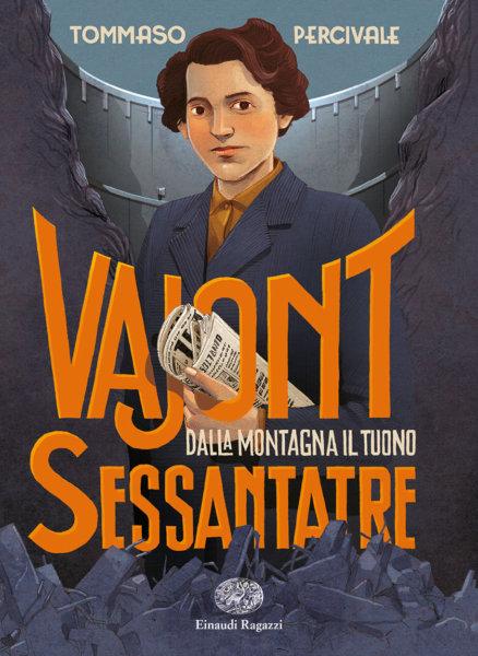 Dalla montagna il tuono - Vajont Sessantatre - Percivale - Einaudi Ragazzi - 9788866564935