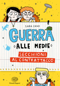 Guerra alle medie - Secchioni al contrattacco - Cano-Delcielo - Einaudi Ragazzi - 9788866564904