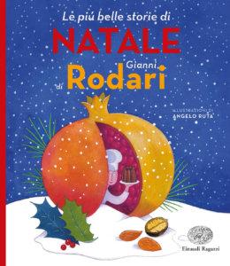 Le più belle storie di Natale di Gianni Rodari - Rodari-Ruta - Einaudi Ragazzi - 9788866564911