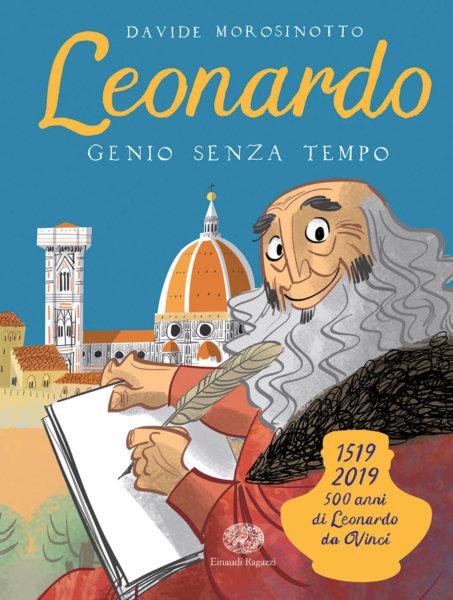 Leonardo - Genio senza tempo - Morosinotto - Turconi - Einaudi Ragazzi - 9788866564959