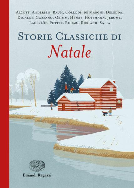 Storie classiche di Natale - Campello-Gallizia - Einaudi Ragazzi - 9788866564997