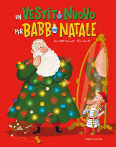 Un vestito nuovo per Babbo Natale - Saquet-Gasté - Emme Edizioni - 9788867148295