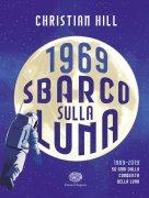 1969 - Sbarco sulla Luna - Hill-Pota - Einaudi Ragazzi - 9788866565048