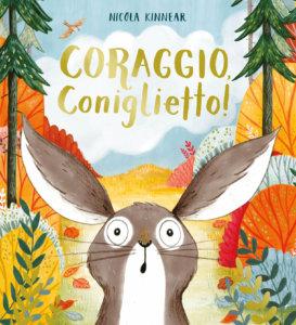 Coraggio, coniglietto! - Kinnear - Emme Edizioni - 9788867148356