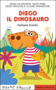 Diego il dinosauro - Bolaffio - Emme Edizioni - 9788867148646
