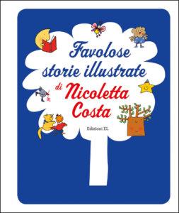 Favolose storie illustrate di Nicoletta Costa - Costa - Edizioni EL - 9788847736559