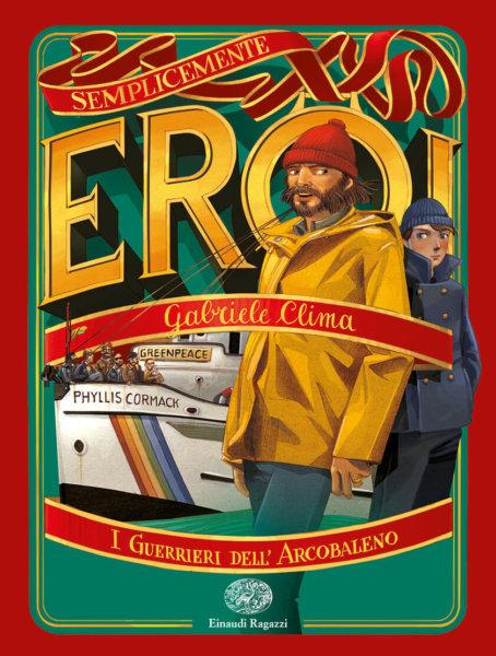 I Guerrieri dell'Arcobaleno - Clima - Einaudi Ragazzi - 9788866565031