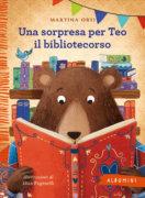 Una sorpresa per Teo il bibliotecorso - Orsi-Paganelli - Emme Edizioni - 9788867148592