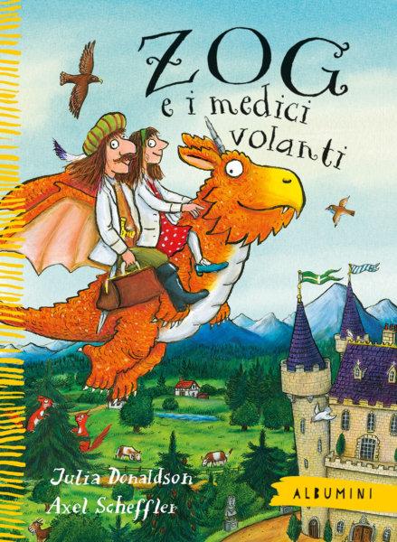 Zog e i medici volanti - Donaldson-Scheffler - Emme Edizioni - 9788867148622