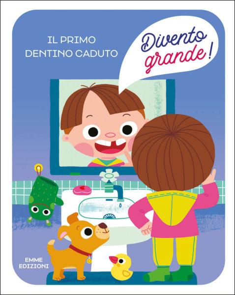Il primo dentino caduto - Campello/Rinaldo | Emme Edizioni