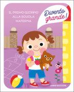 Il primo giorno alla scuola materna - Campello/Rinaldo | Emme Edizioni