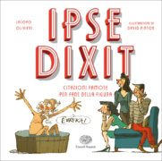 Ipse dixit - Citazioni famose per fare bella figura - Olivieri/Pintor | Einaudi Ragazzi