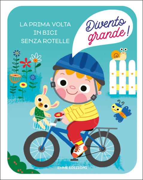 La prima volta in bici senza rotelle - Campello/Rinaldo | Emme Edizioni