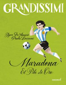 Maradona, El Pibe de Oro - De Amicis e Luciani/Castellani | Edizioni EL