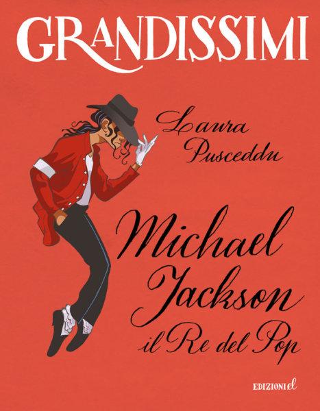 Michael Jackson, il Re del Pop - Pusceddu/Ferrario | Edizioni EL
