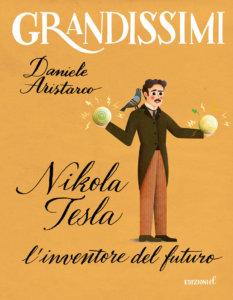Nikola Tesla, l'inventore del futuro - Aristarco/Gazzola | Edizioni EL