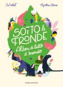 Sotto le fronde - Alberi di tutto il mondo - Volant/Alonso | Emme Edizioni