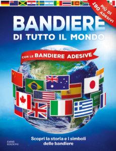 Bandiere di tutto il mondo - Con le bandiere adesive - AA.VV. | Emme Edizioni
