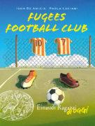 Fugees Football Club - De Amicis e Luciani | Einaudi Ragazzi