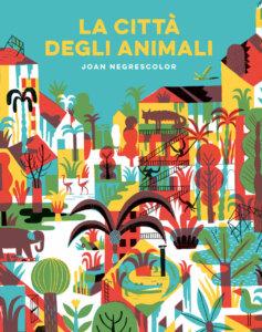 La città degli animali - Negrescolor | Emme Edizioni