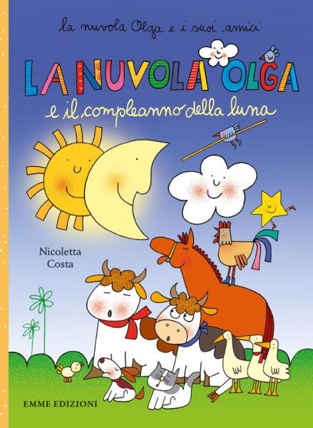 La nuvola Olga e il compleanno della luna - Costa | Emme Edizioni
