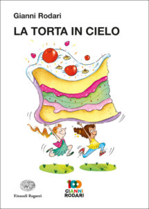 La torta in cielo - Rodari/Baglioni | Einaudi Ragazzi