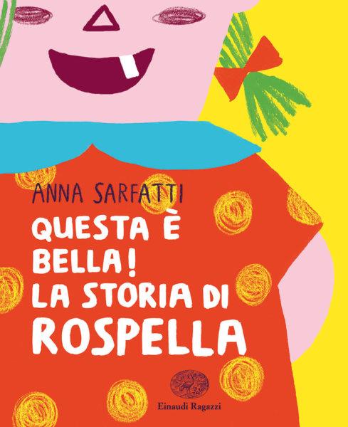 Questa è bella! La storia di Rospella - Sarfatti/Marton | Einaudi Ragazzi