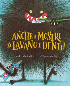 Anche i mostri si lavano i denti! - Martinello/Mabire | Emme Edizioni