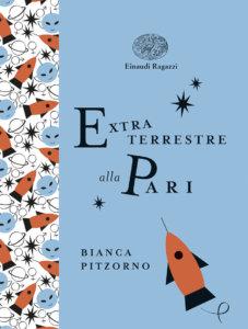 Extraterrestre alla pari - Pitzorno/Bussolati | Einaudi Ragazzi