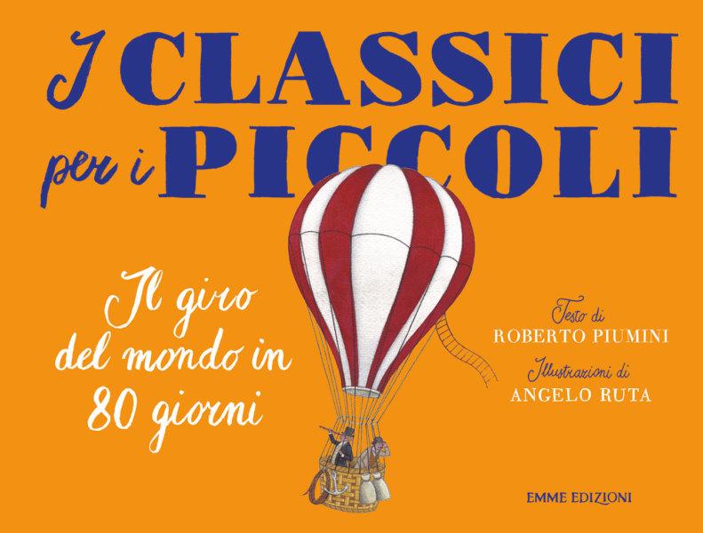 Il giro del mondo in 80 giorni - Piumini/Ruta | Emme Edizioni
