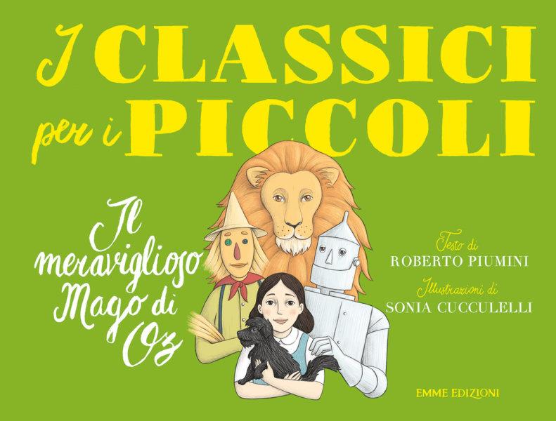 Il meraviglioso Mago di Oz - Piumini/Cucculelli | Emme Edizioni