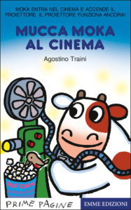 Mucca Moka al cinema - Traini | Emme Edizioni