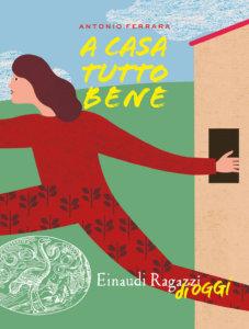 A casa tutto bene - Ferrara | Einaudi Ragazzi