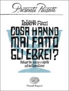 Cosa hanno mai fatto gli ebrei? Dialogo tra nonno e nipote sull'antisemitismo - Finzi | Einaudi Ragazzi