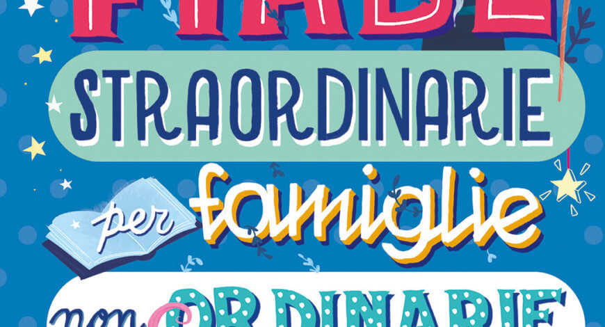 Fiabe straordinarie per famiglie non ordinarie - Binda e Perego/La Rosa | Einaudi Ragazzi