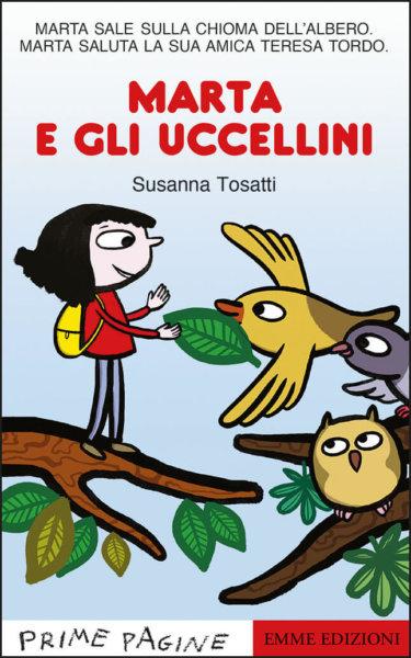 Marta e gli uccellini - Tosatti | Emme Edizioni