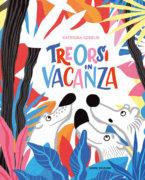 Tre orsi in vacanza - Gorelik | Emme Edizioni