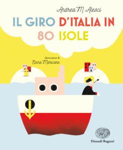 Il giro d'Italia in 80 isole - Alesci/Maricone | Einaudi Ragazzi