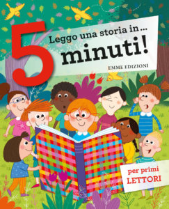 Leggo una storia in… 5 minuti! - Bordiglioni, Sillani/Illustratori vari | Emme Edizioni