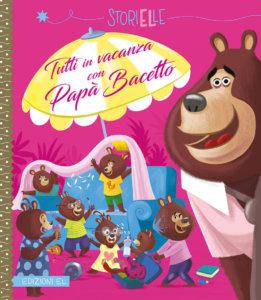 Tutti in vacanza con Papà Bacetto - Amiot/Guerlais | Edizioni EL