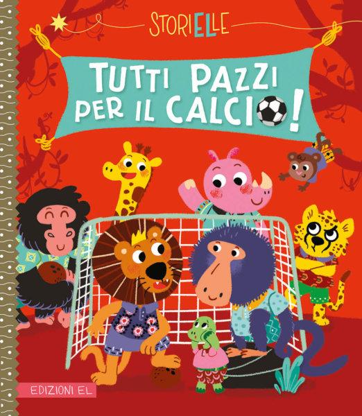 Tutti pazzi per il calcio! - Brissy/Vertille | Edizioni EL
